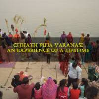 Chhath Puja in Varanasi – An Experience of a Lifetime
