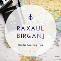 India Nepal Border Crossing Tips From Raxaul and Birganj