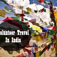 Volunteering in India – Tips To Make The Best Out Of Your Travel Experience