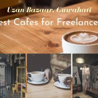 Six amazing cafes in Uzan Bazaar, Guwahati for Freelancers and Digital Nomads
