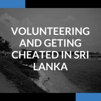 Volunteering and Getting Cheated in Sri Lanka